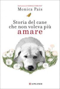 monica-pais-storia-del-cane-che-non-voleva-piu-amare-9788830454163-3-300x445